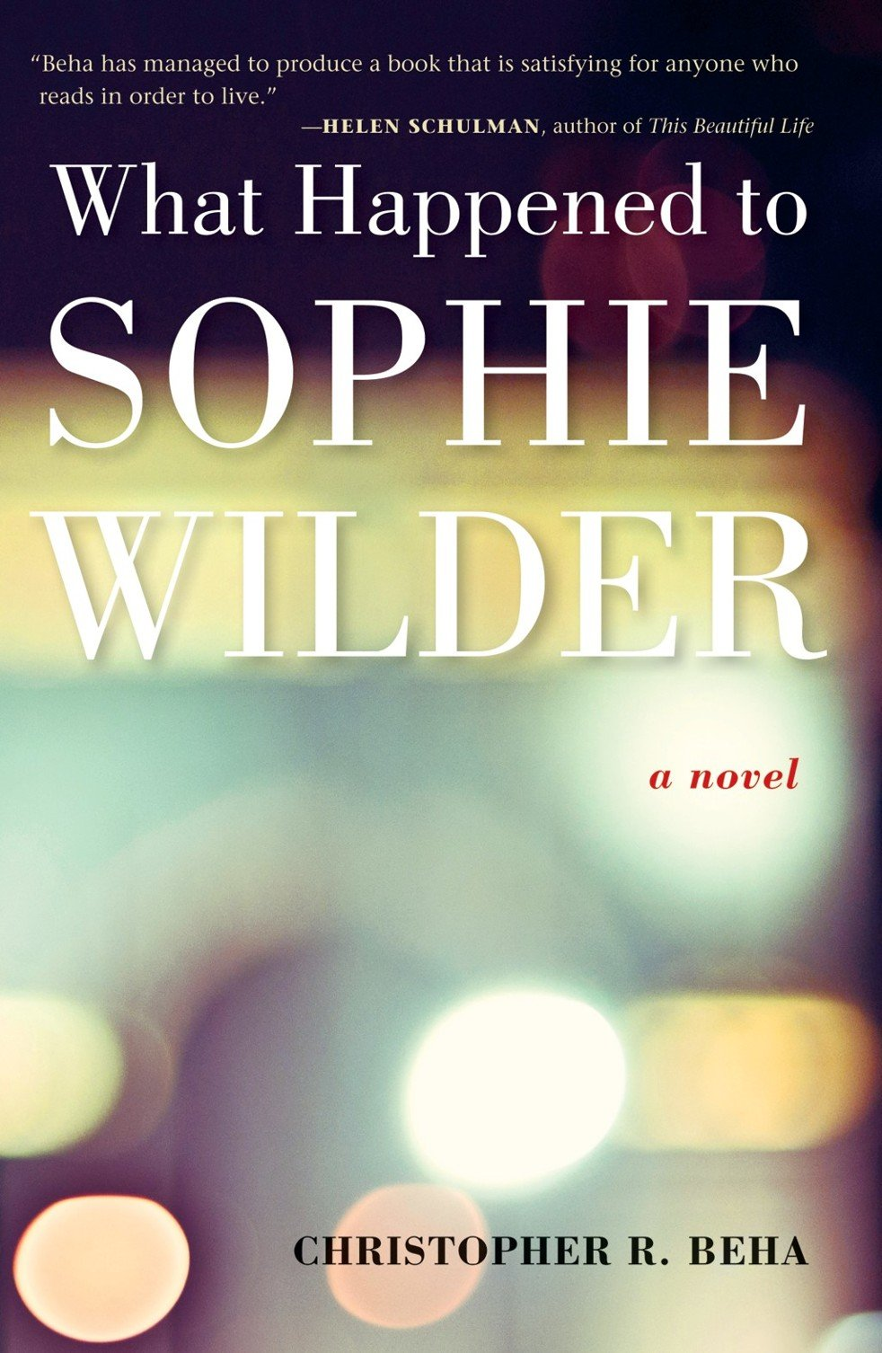What Happened to Sophie Wilder by Christopher Beha